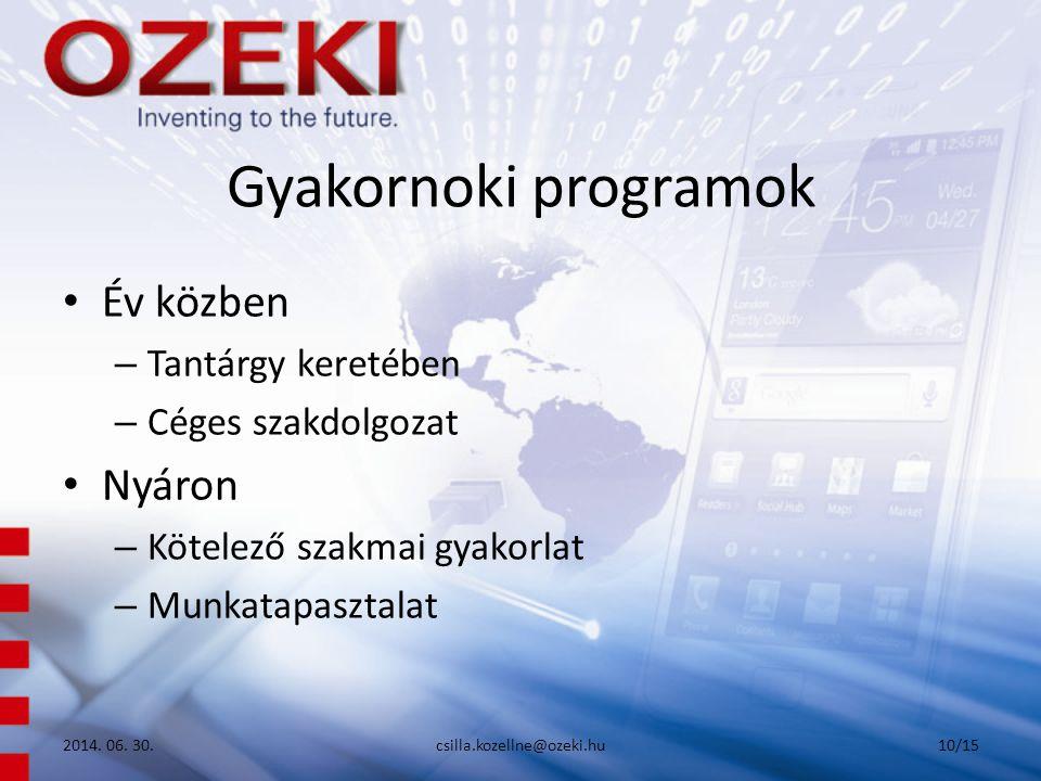 Gyakornoki programok • Év közben – Tantárgy keretében – Céges szakdolgozat • Nyáron – Kötelező szakmai gyakorlat – Munkatapasztalat 2014.