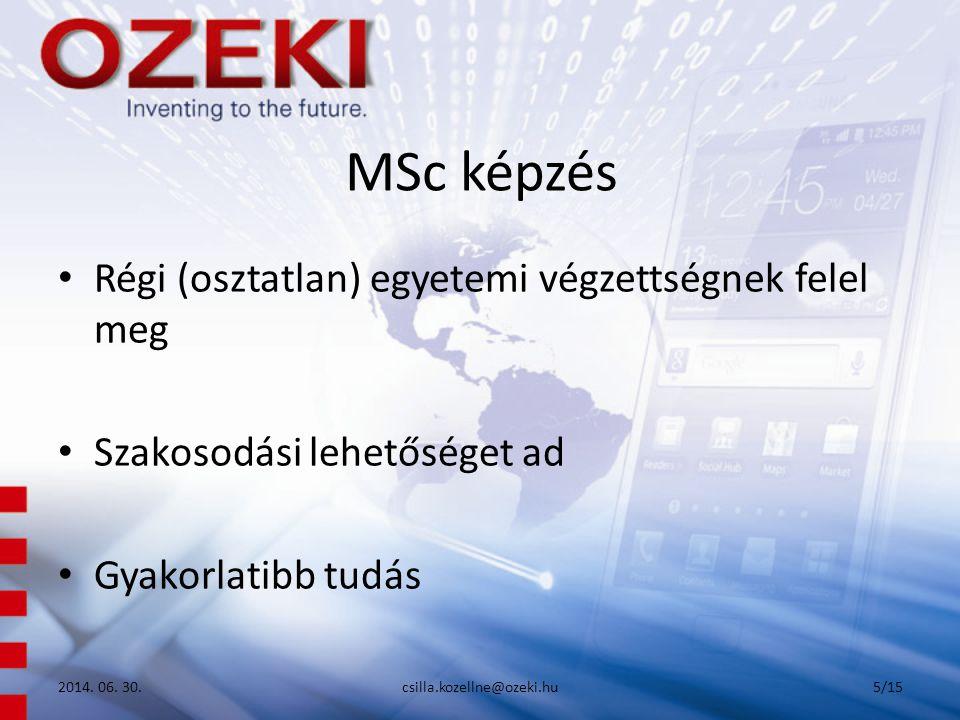 MSc képzés • Régi (osztatlan) egyetemi végzettségnek felel meg • Szakosodási lehetőséget ad • Gyakorlatibb tudás 2014.