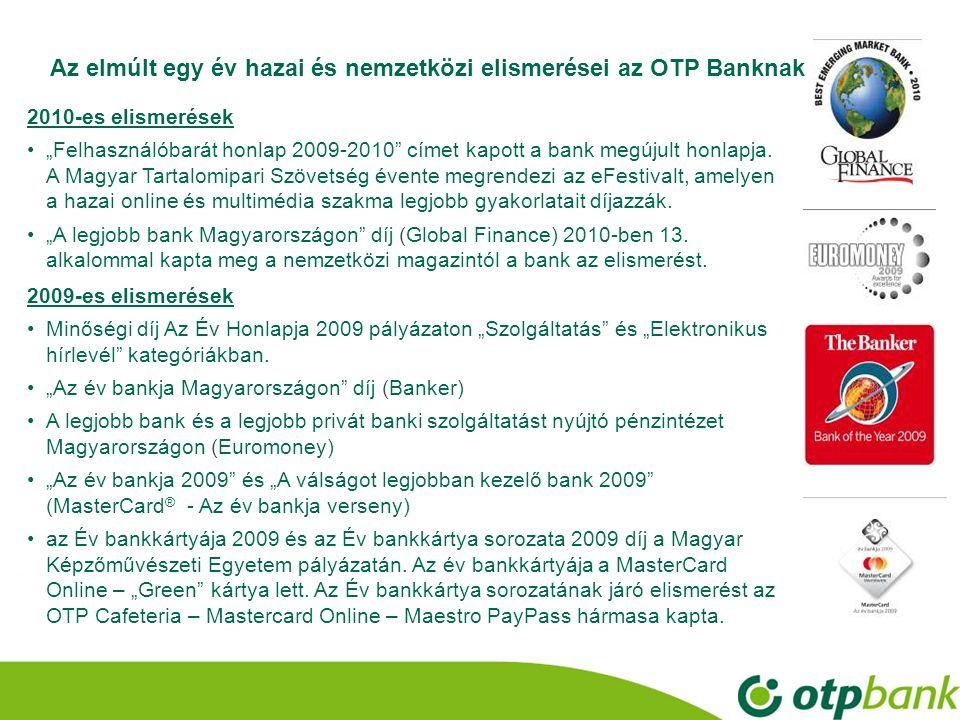 """•2•2 Az elmúlt egy év hazai és nemzetközi elismerései az OTP Banknak 2010-es elismerések •""""Felhasználóbarát honlap 2009-2010 címet kapott a bank megújult honlapja."""