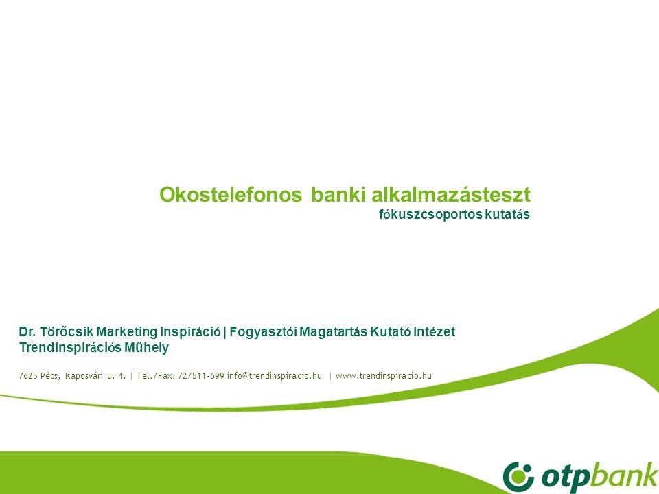 Dr. T ö rőcsik Marketing Inspir á ci ó   Fogyaszt ó i Magatart á s Kutat ó Int é zet Trendinspir á ci ó s Műhely 7625 Pécs, Kaposvári u. 4.   Tel./Fax