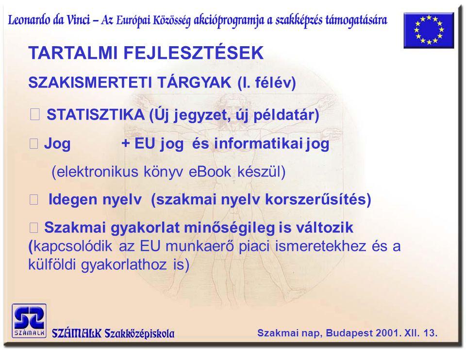TARTALMI FEJLESZTÉSEK SZAKISMERTETI TÁRGYAK (I.