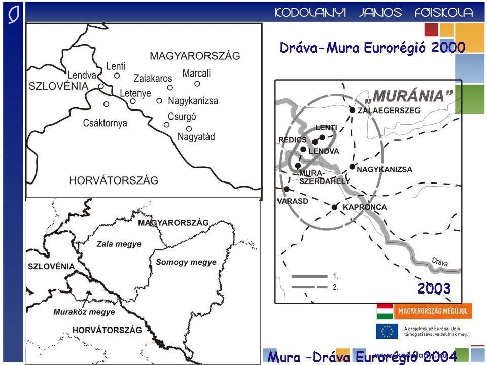 Dráva-Mura Eurorégió 2000 Mura –Dráva Eurorégió 2004 2003