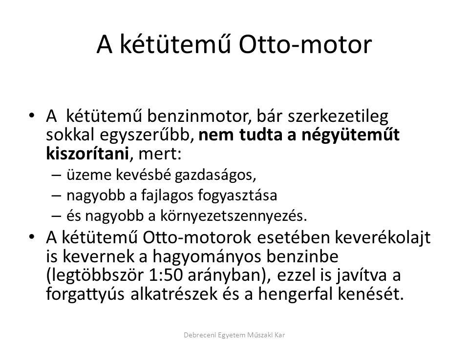 A kétütemű Otto-motor • A kétütemű benzinmotor, bár szerkezetileg sokkal egyszerűbb, nem tudta a négyüteműt kiszorítani, mert: – üzeme kevésbé gazdasá