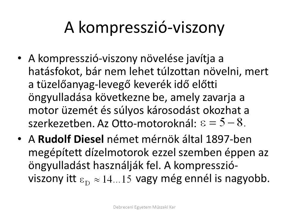 A kompresszió-viszony • A kompresszió-viszony növelése javítja a hatásfokot, bár nem lehet túlzottan növelni, mert a tüzelőanyag-levegő keverék idő el