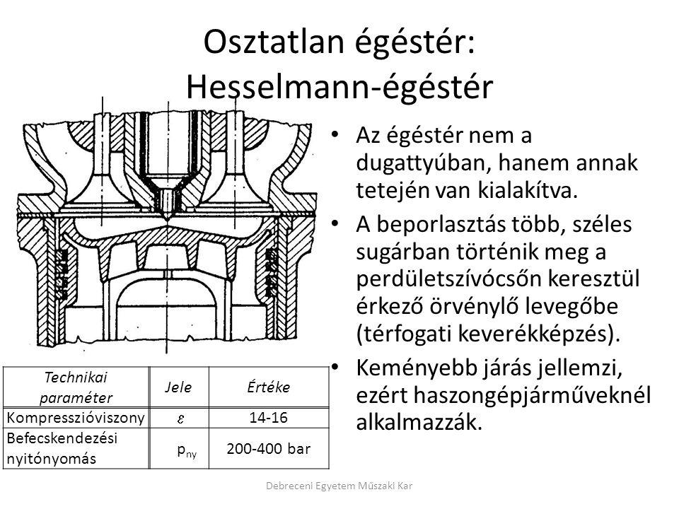 Osztatlan égéstér: Hesselmann-égéstér • Az égéstér nem a dugattyúban, hanem annak tetején van kialakítva. • A beporlasztás több, széles sugárban törté