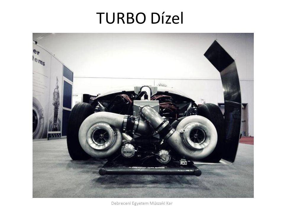 TURBO Dízel Debreceni Egyetem Műszaki Kar