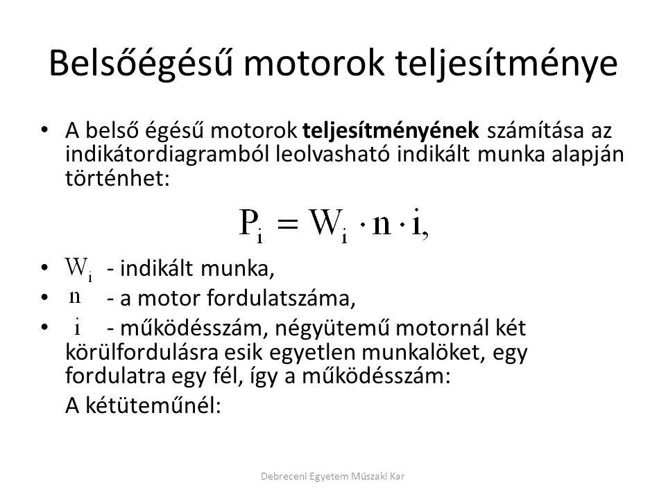 Belsőégésű motorok teljesítménye • A belső égésű motorok teljesítményének számítása az indikátordiagramból leolvasható indikált munka alapján történhe