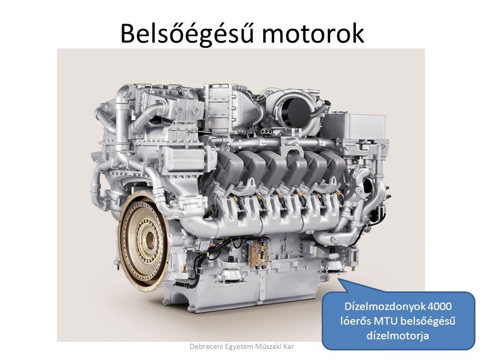 Belsőégésű motorok Debreceni Egyetem Műszaki Kar Dízelmozdonyok 4000 lóerős MTU belsőégésű dízelmotorja