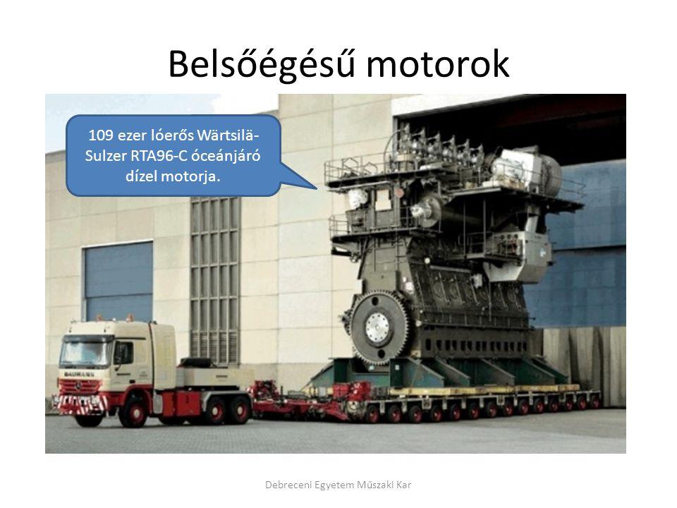 Belsőégésű motorok Debreceni Egyetem Műszaki Kar 109 ezer lóerős Wärtsilä- Sulzer RTA96-C óceánjáró dízel motorja.