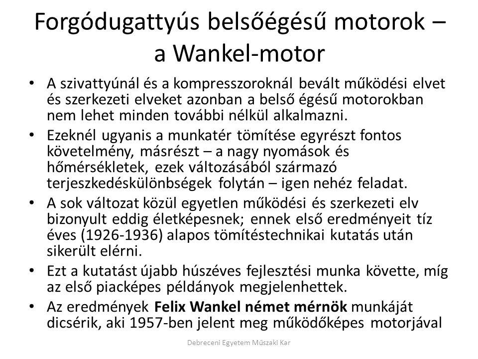 Forgódugattyús belsőégésű motorok – a Wankel-motor • A szivattyúnál és a kompresszoroknál bevált működési elvet és szerkezeti elveket azonban a belső