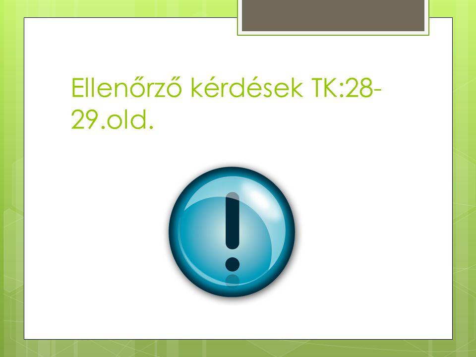 Ellenőrző kérdések TK:28- 29.old.