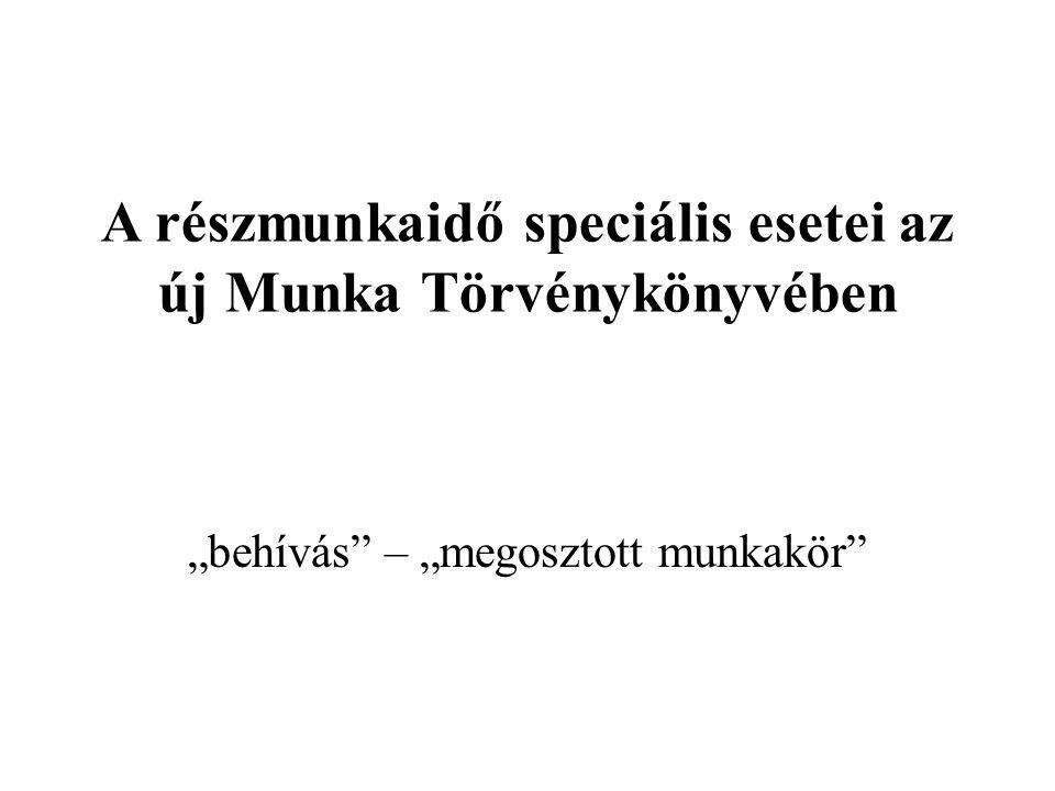 """A részmunkaidő speciális esetei az új Munka Törvénykönyvében """"behívás"""" – """"megosztott munkakör"""""""