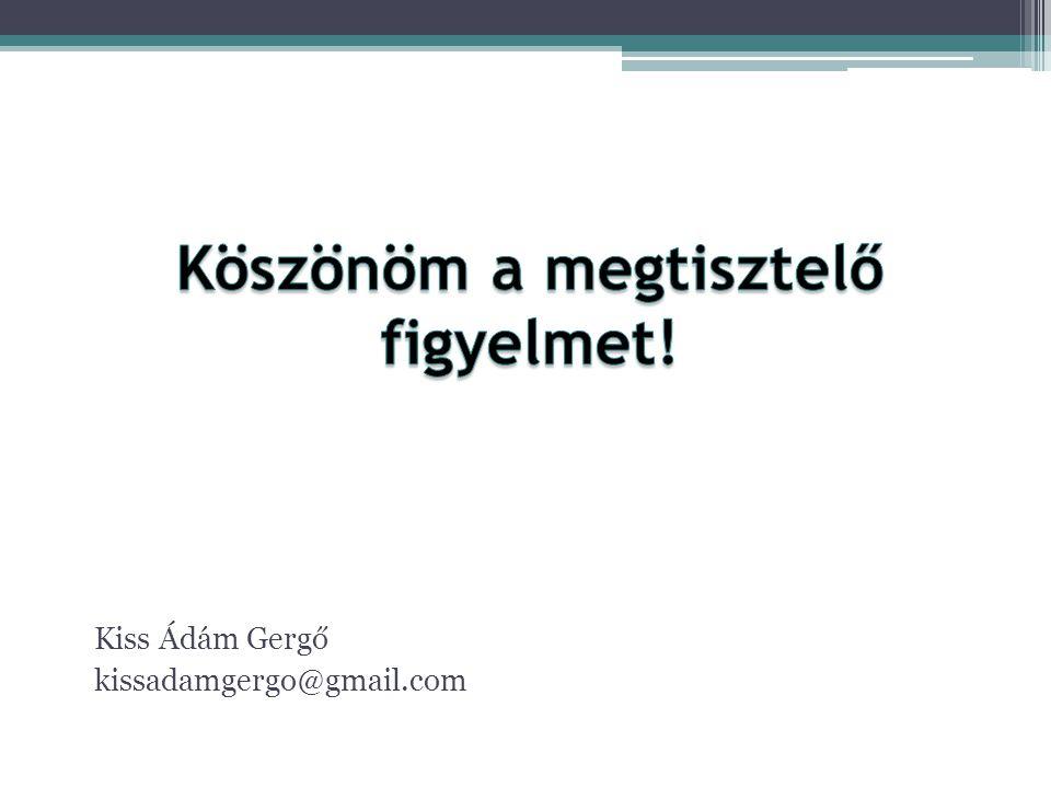 Kiss Ádám Gergő kissadamgergo@gmail.com