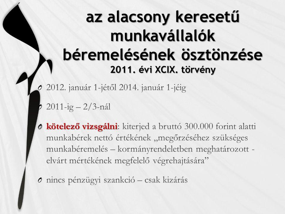 az alacsony keresetű munkavállalók béremelésének ösztönzése 2011. évi XCIX. törvény