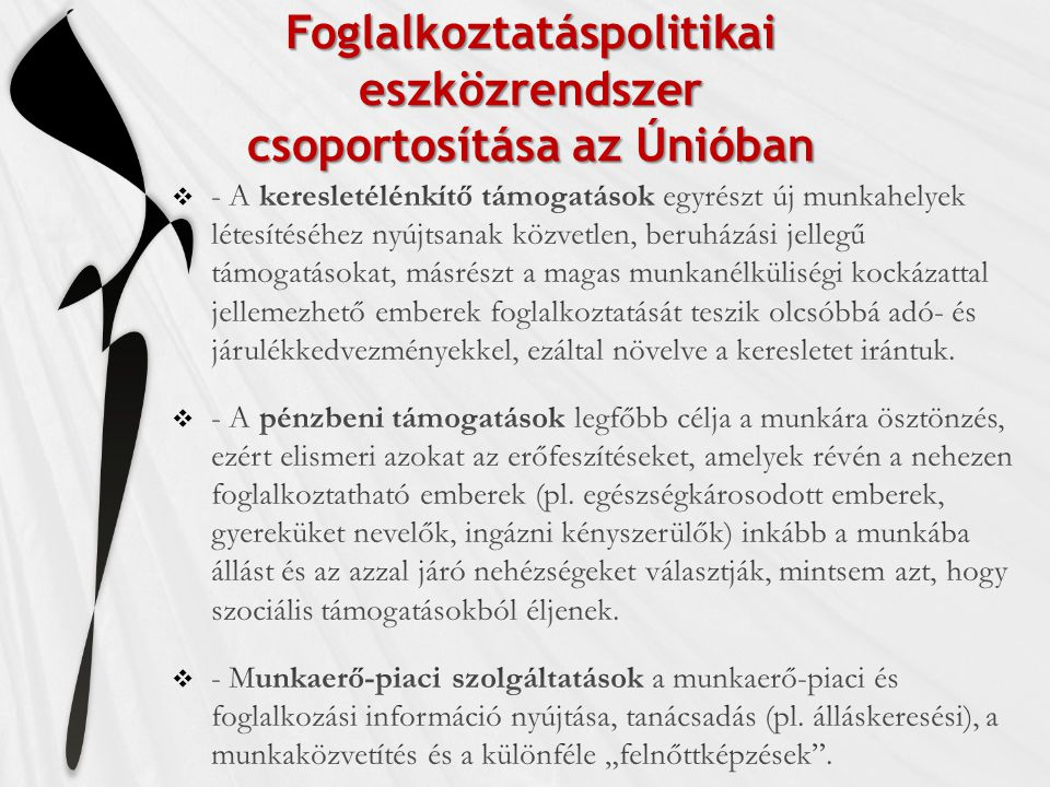 Foglalkoztatáspolitikai eszközrendszer csoportosítása az Únióban