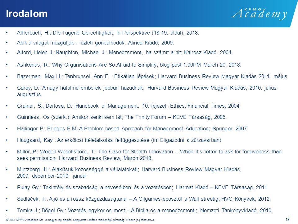 © 2012 KPMG Akadémia Kft., a magyar jog alapján bejegyzett korlátolt felelősségű társaság. Minden jog fenntartva. 13 Irodalom •Afflerbach, H.: Die Tug