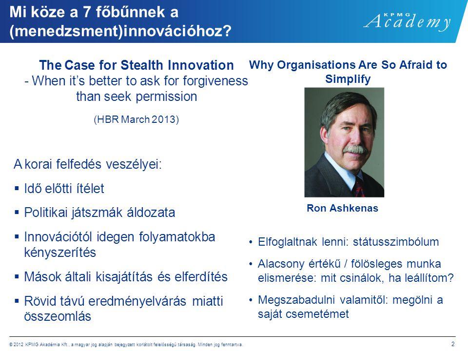 © 2012 KPMG Akadémia Kft., a magyar jog alapján bejegyzett korlátolt felelősségű társaság. Minden jog fenntartva. 2 Mi köze a 7 főbűnnek a (menedzsmen