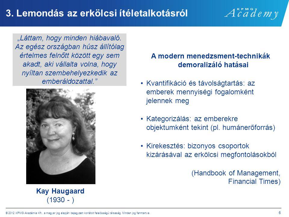 © 2012 KPMG Akadémia Kft., a magyar jog alapján bejegyzett korlátolt felelősségű társaság. Minden jog fenntartva. 6 3. Lemondás az erkölcsi ítéletalko