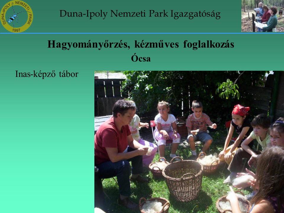 Duna-Ipoly Nemzeti Park Igazgatóság Hagyományőrzés, kézműves foglalkozás Ócsa Inas-képző tábor