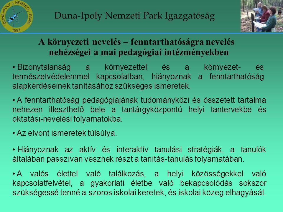Duna-Ipoly Nemzeti Park Igazgatóság A környezeti nevelés – fenntarthatóságra nevelés nehézségei a mai pedagógiai intézményekben • Bizonytalanság a kör