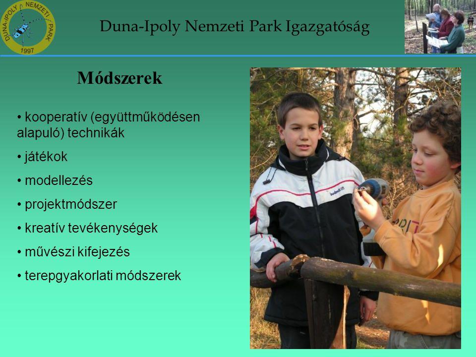 Duna-Ipoly Nemzeti Park Igazgatóság Módszerek • kooperatív (együttműködésen alapuló) technikák • játékok • modellezés • projektmódszer • kreatív tevék