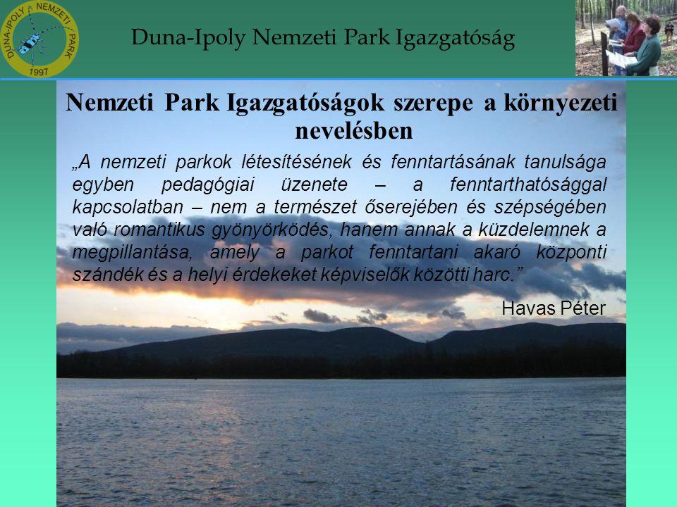 """Duna-Ipoly Nemzeti Park Igazgatóság """"A nemzeti parkok létesítésének és fenntartásának tanulsága egyben pedagógiai üzenete – a fenntarthatósággal kapcs"""
