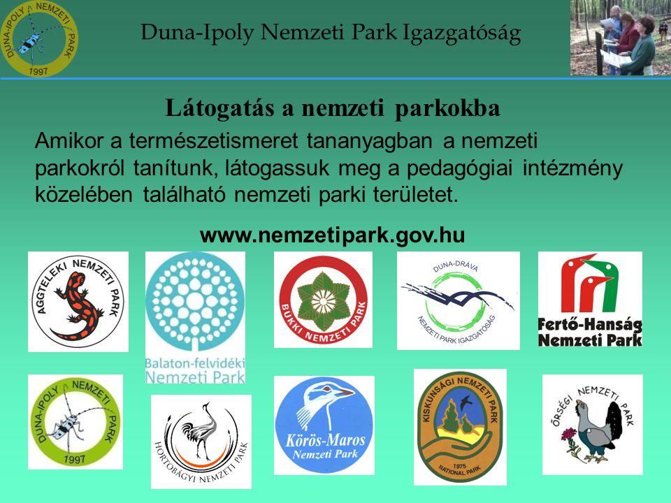 Duna-Ipoly Nemzeti Park Igazgatóság Látogatás a nemzeti parkokba Amikor a természetismeret tananyagban a nemzeti parkokról tanítunk, látogassuk meg a