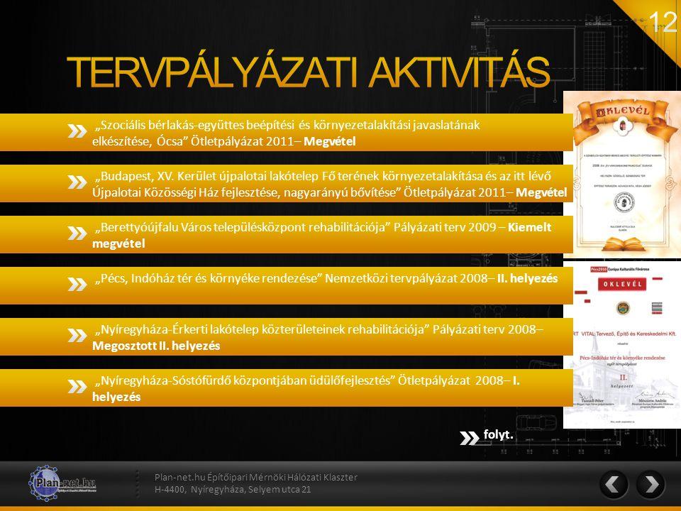 """""""Szociális bérlakás-együttes beépítési és környezetalakítási javaslatának elkészítése, Ócsa"""" Ötletpályázat 2011– Megvétel Plan-net.hu Építőipari Mérnö"""