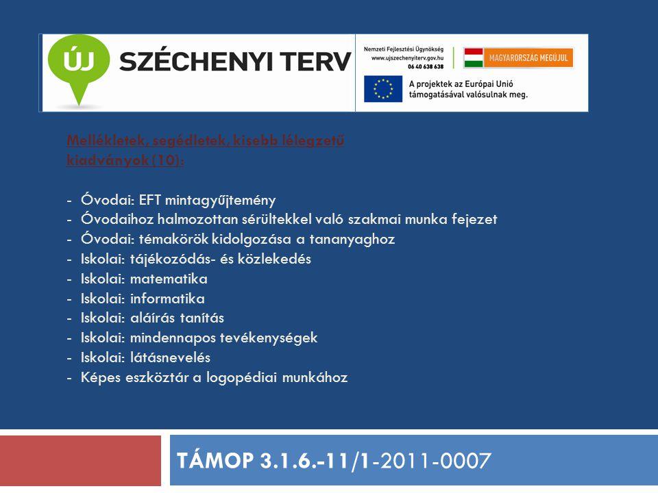 Mellékletek, segédletek, kisebb lélegzetű kiadványok (10): - Óvodai: EFT mintagyűjtemény - Óvodaihoz halmozottan sérültekkel való szakmai munka fejeze