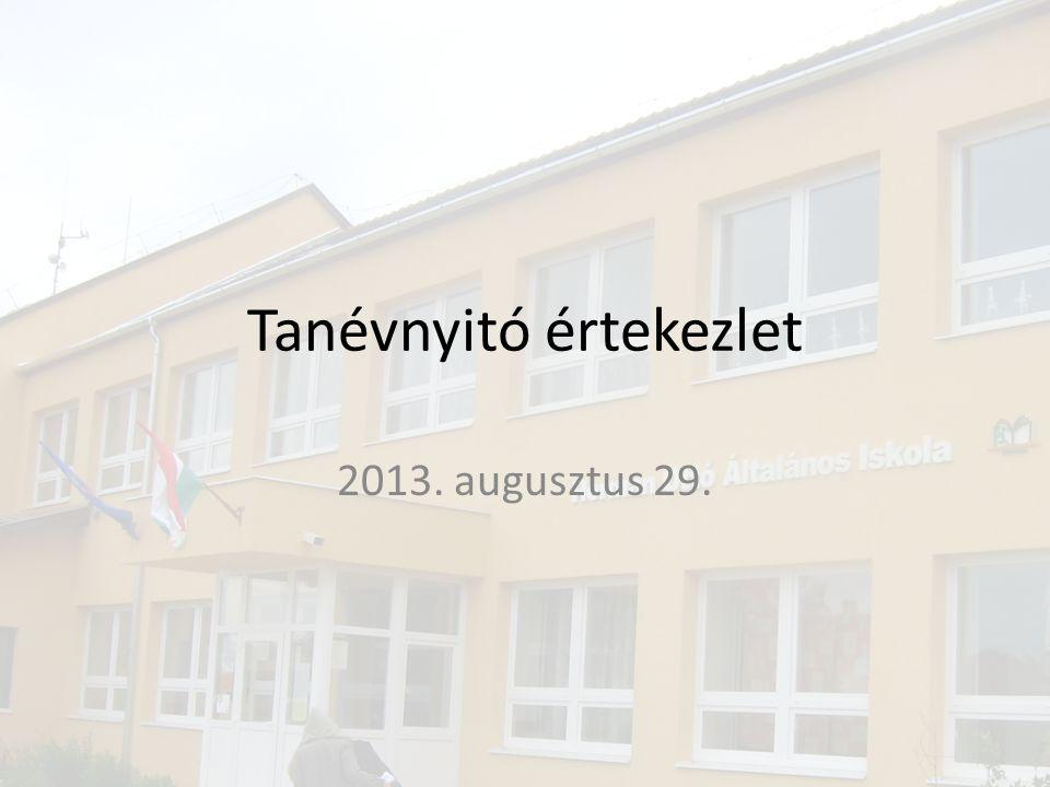 Tanévnyitó értekezlet 2013. augusztus 29.