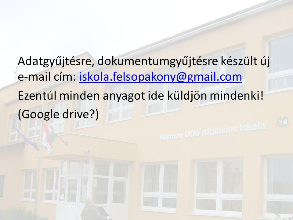 Adatgyűjtésre, dokumentumgyűjtésre készült új e-mail cím: iskola.felsopakony@gmail.comiskola.felsopakony@gmail.com Ezentúl minden anyagot ide küldjön