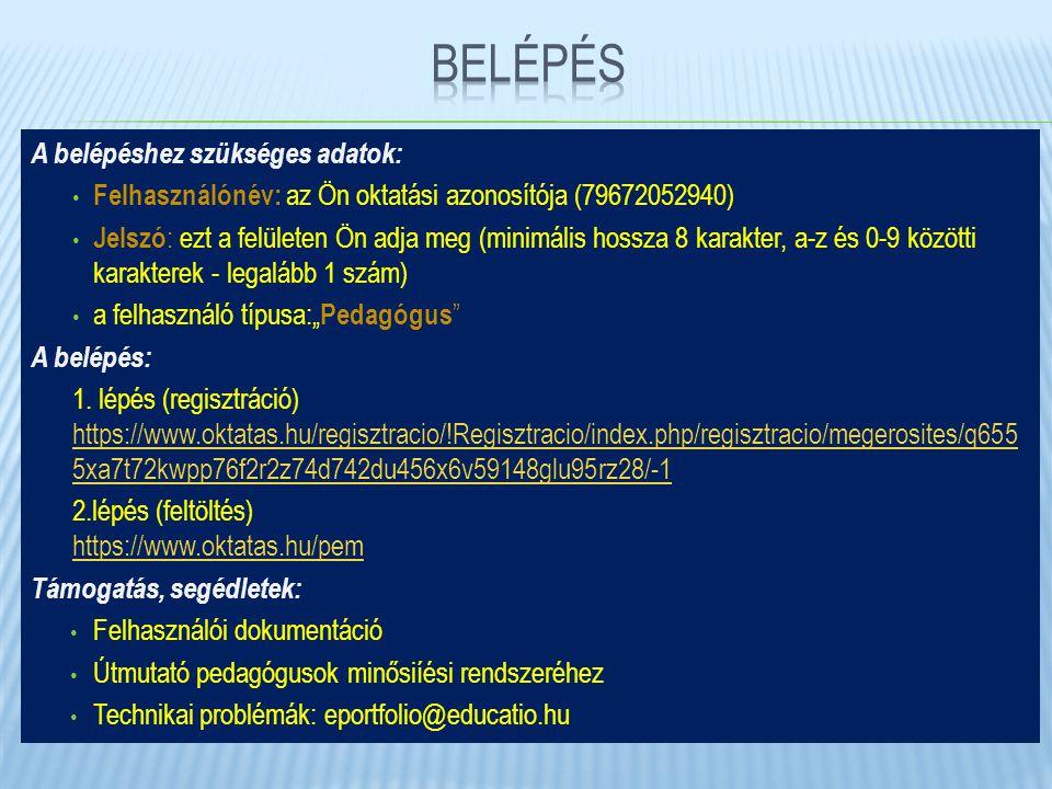 A belépéshez szükséges adatok: • Felhasználónév: az Ön oktatási azonosítója (79672052940) • Jelszó : ezt a felületen Ön adja meg (minimális hossza 8 k