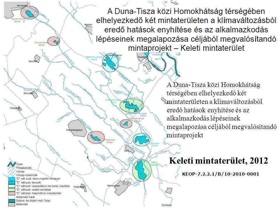 Keleti mintaterület, 2012 A Duna-Tisza közi Homokhátság térségében elhelyezkedő két mintaterületen a klímaváltozásból eredő hatások enyhítése és az alkalmazkodás lépéseinek megalapozása céljából megvalósítandó mintaprojekt