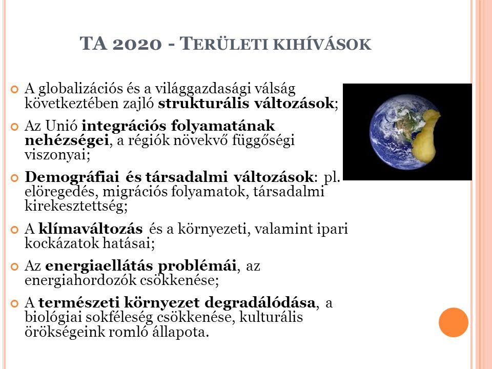 TA 2020 - T ERÜLETI KIHÍVÁSOK A globalizációs és a világgazdasági válság következtében zajló strukturális változások; Az Unió integrációs folyamatának
