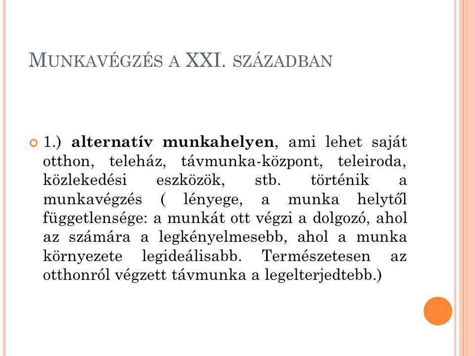 M UNKAVÉGZÉS A XXI.