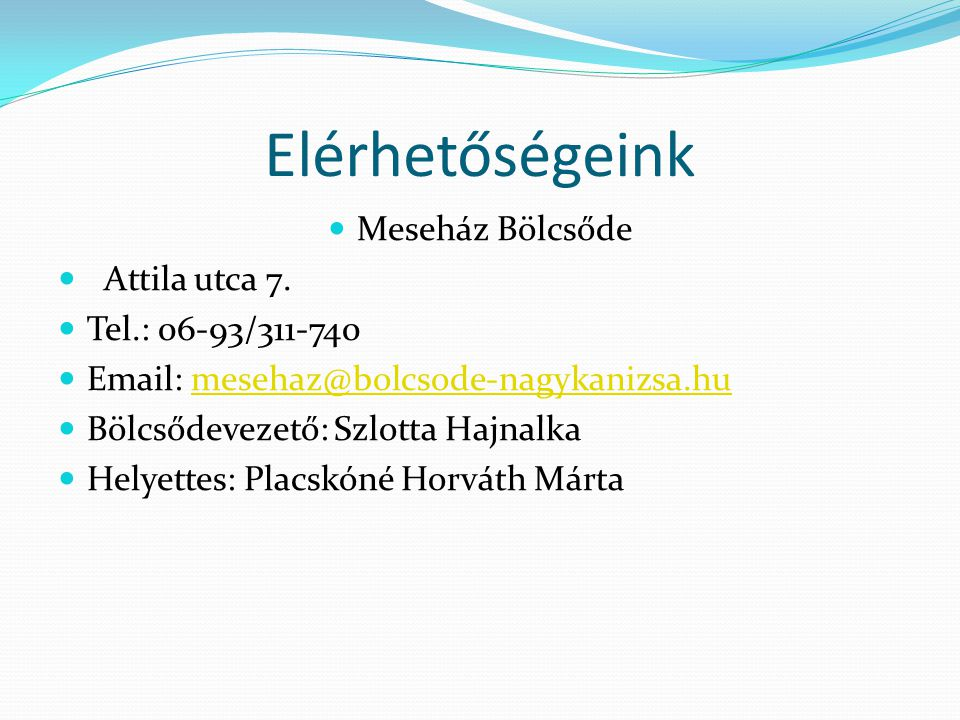 Elérhetőségeink Meseház Bölcsőde Attila utca 7.