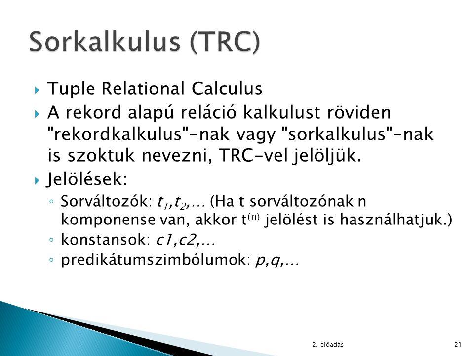  Tuple Relational Calculus  A rekord alapú reláció kalkulust röviden