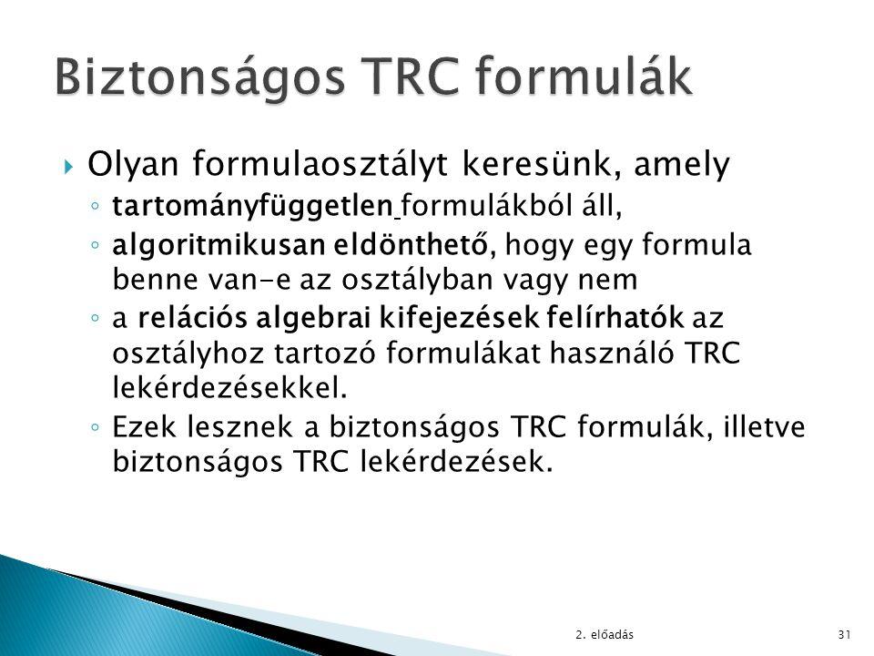  Olyan formulaosztályt keresünk, amely ◦ tartományfüggetlen formulákból áll, ◦ algoritmikusan eldönthető, hogy egy formula benne van-e az osztályban