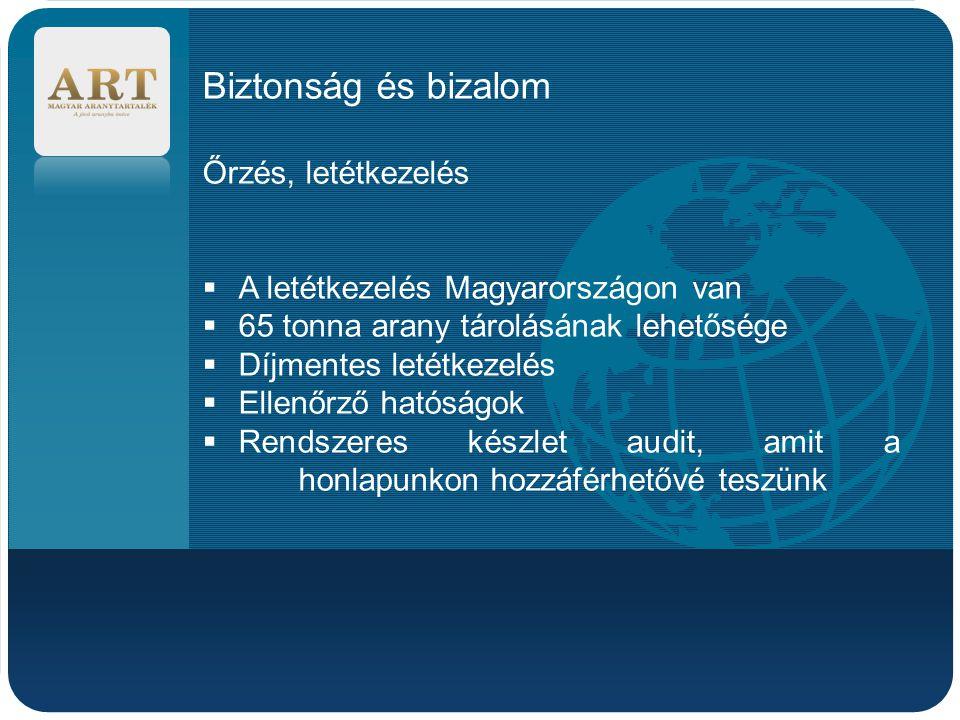Company LOGO Biztonság és bizalom Őrzés, letétkezelés  A letétkezelés Magyarországon van  65 tonna arany tárolásának lehetősége  Díjmentes letétkez