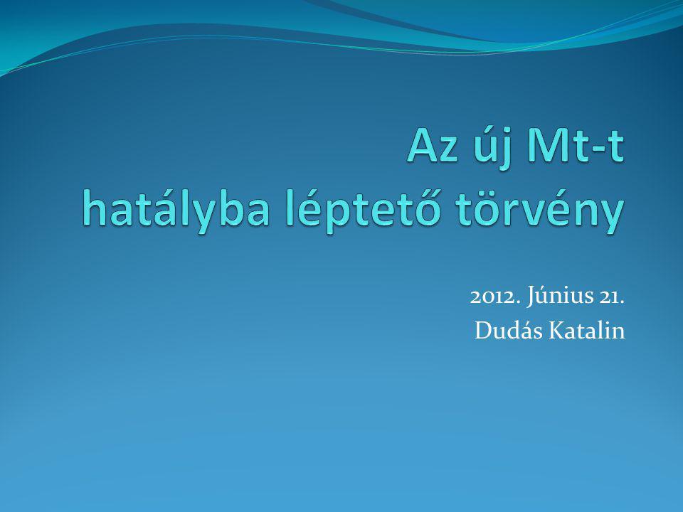 2012. Június 21. Dudás Katalin