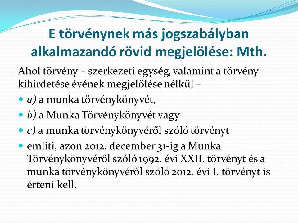 Alapbéresített bérpótlék (2) 2013.június 30. napjáig az Mt.