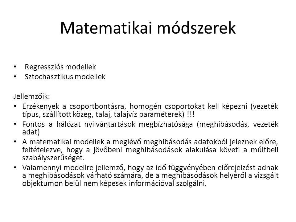Matematikai módszerek Regressziós modellek Sztochasztikus modellek Jellemzőik: Érzékenyek a csoportbontásra, homogén csoportokat kell képezni (vezeték