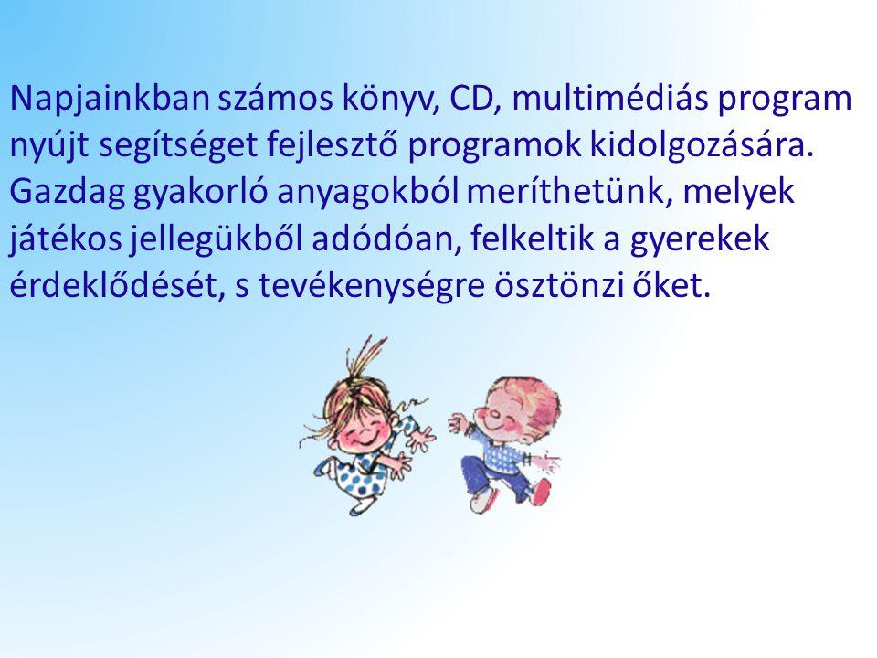 Napjainkban számos könyv, CD, multimédiás program nyújt segítséget fejlesztő programok kidolgozására. Gazdag gyakorló anyagokból meríthetünk, melyek j