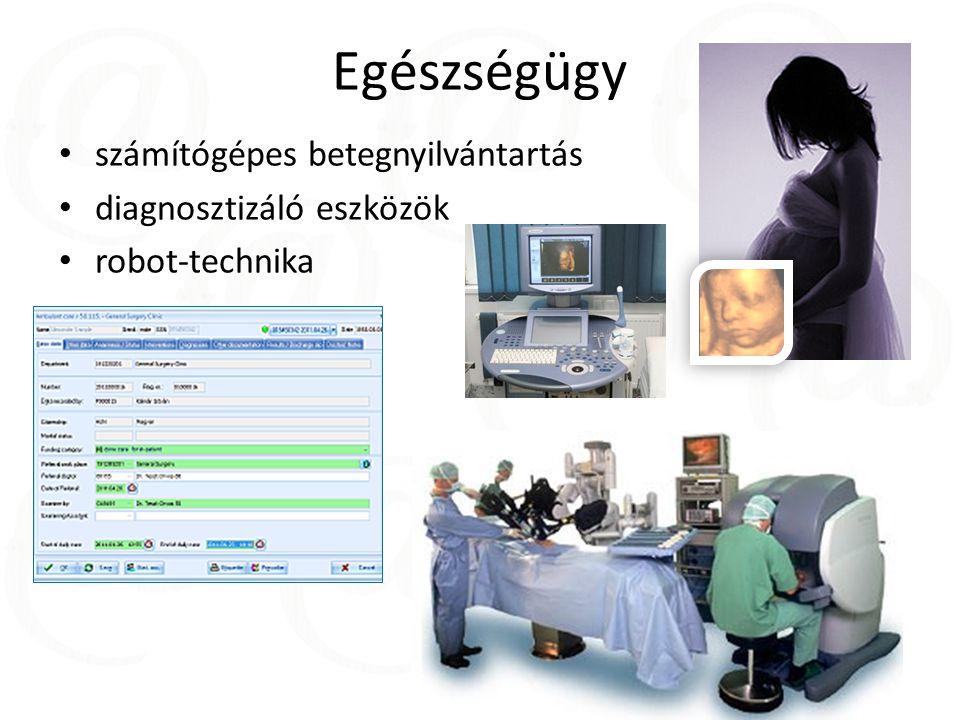 Egészségügy számítógépes betegnyilvántartás diagnosztizáló eszközök robot-technika