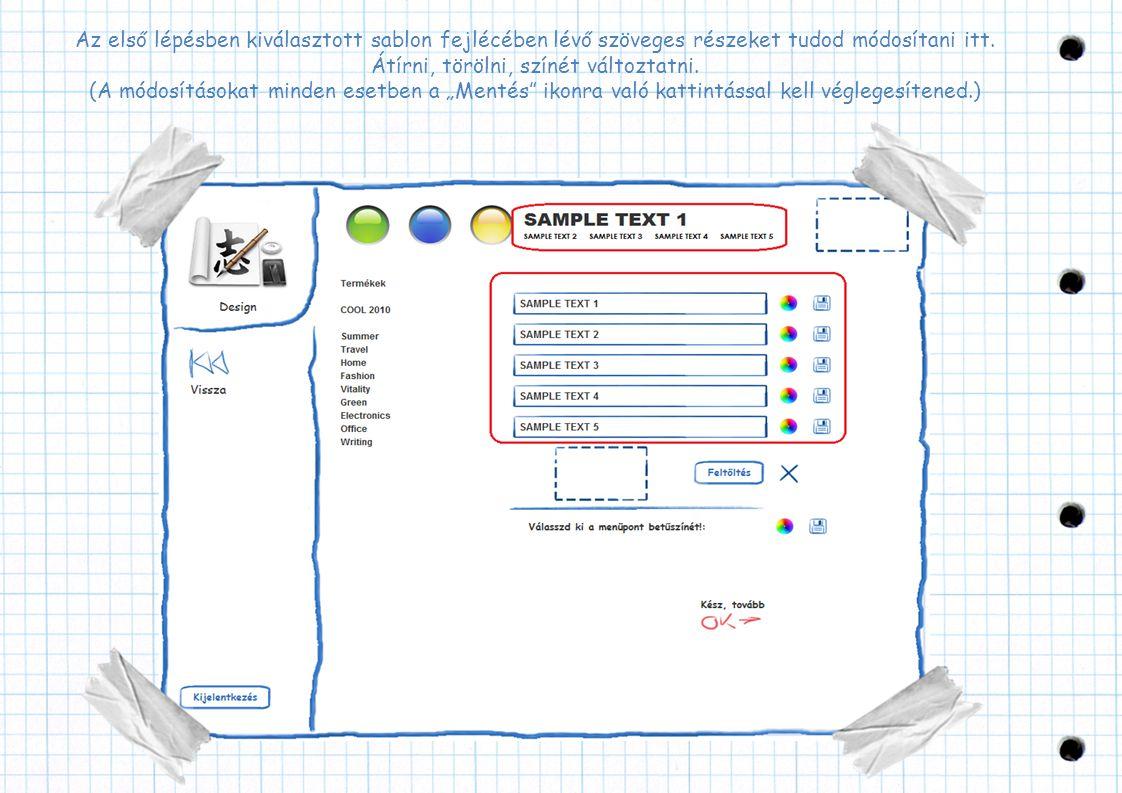 Az első lépésben kiválasztott sablon fejlécében lévő szöveges részeket tudod módosítani itt.