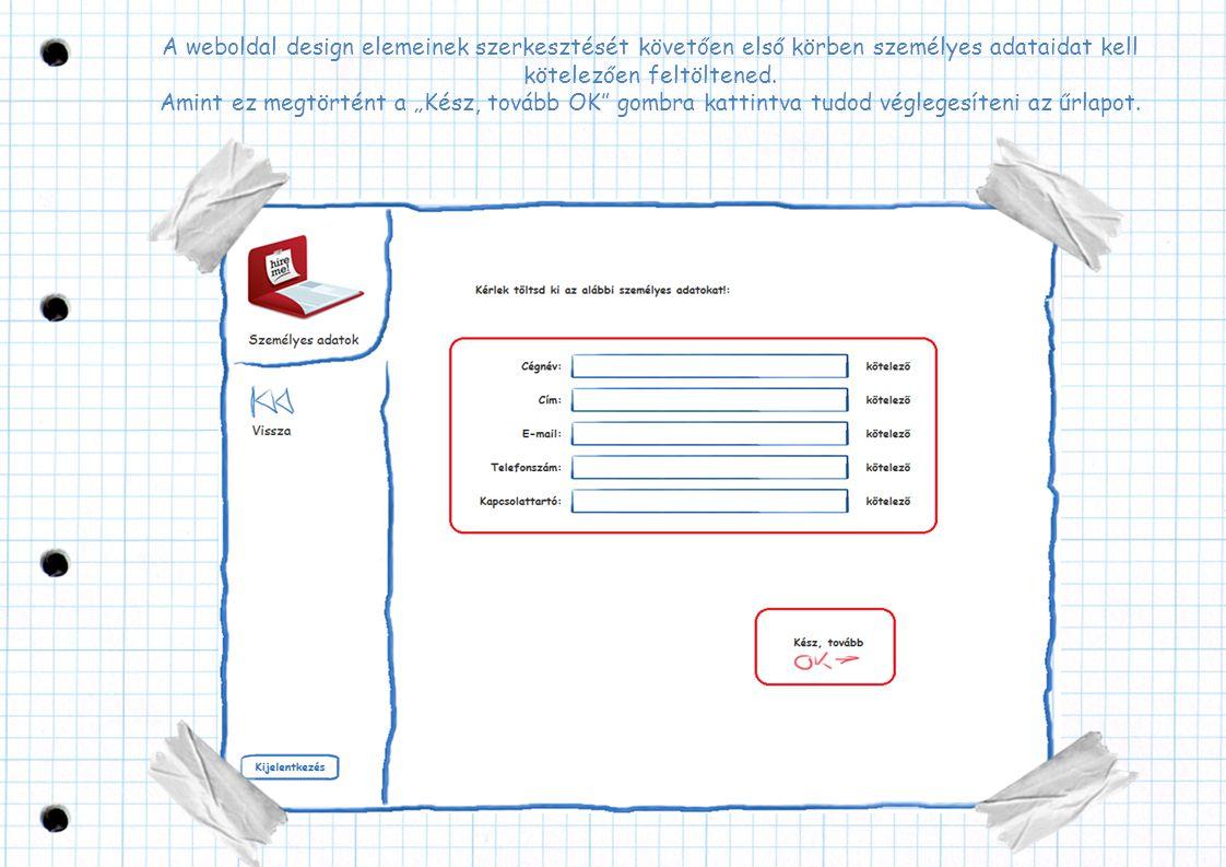 A weboldal design elemeinek szerkesztését követően első körben személyes adataidat kell kötelezően feltöltened.