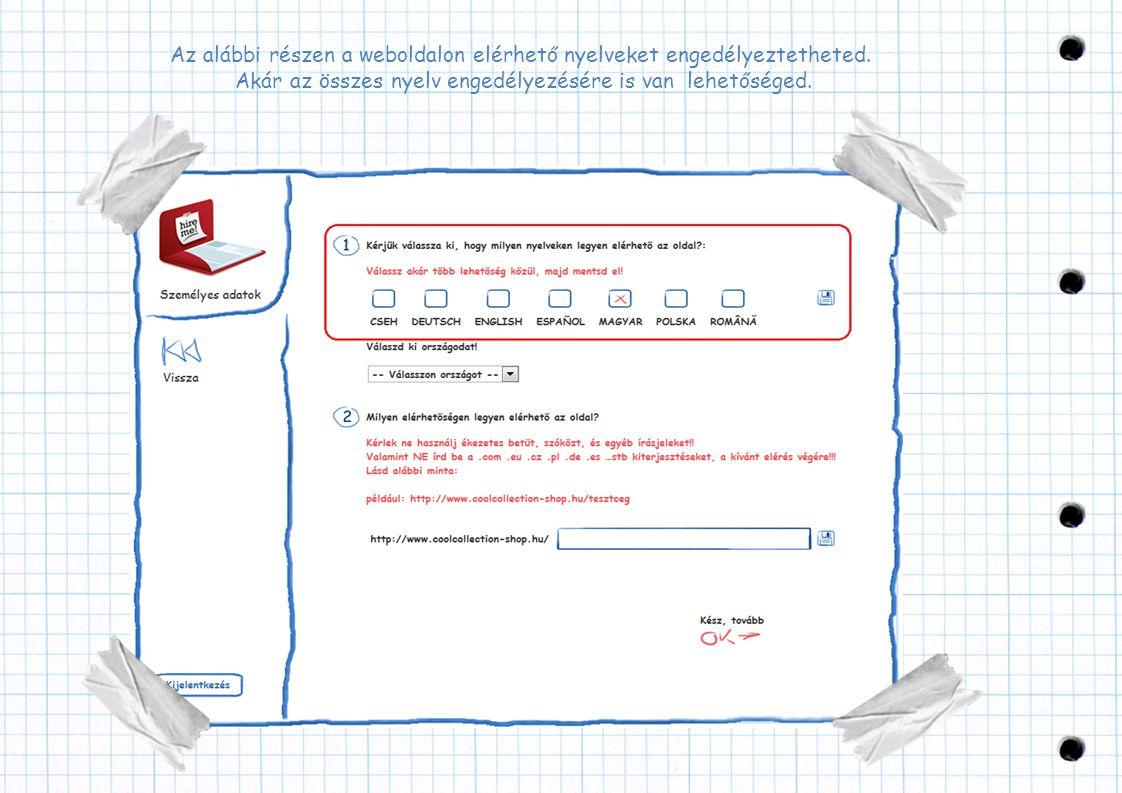 Az alábbi részen a weboldalon elérhető nyelveket engedélyeztetheted. Akár az összes nyelv engedélyezésére is van lehetőséged.