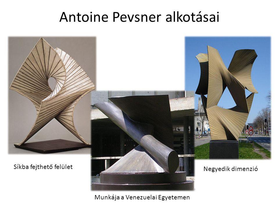 Antoine Pevsner alkotásai Síkba fejthető felület Munkája a Venezuelai Egyetemen Negyedik dimenzió