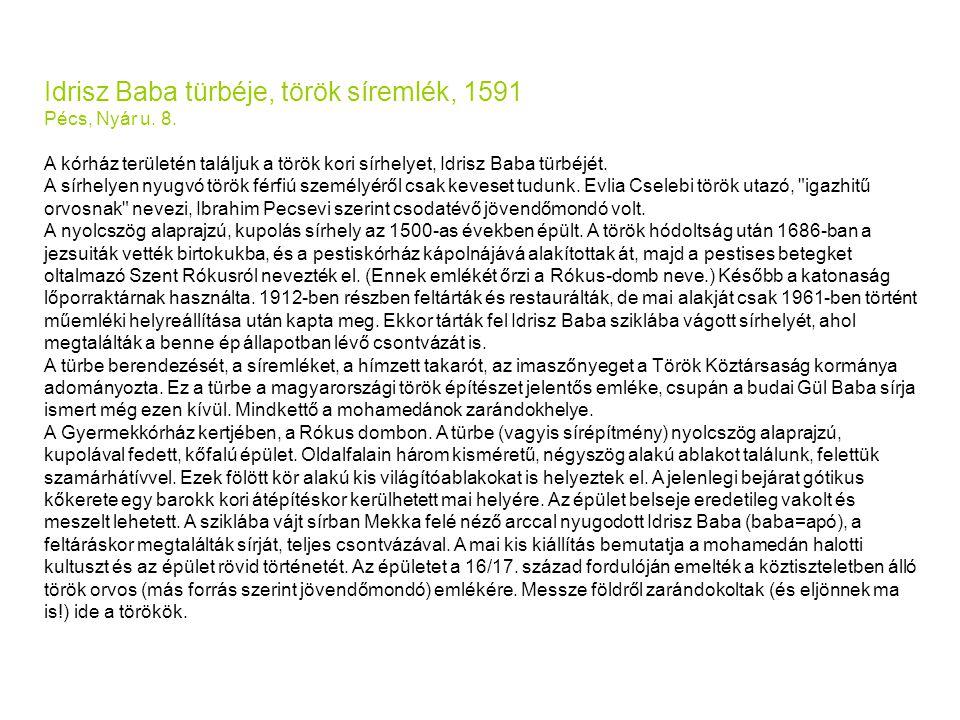 Idrisz Baba türbéje, török síremlék, 1591 Pécs, Nyár u.