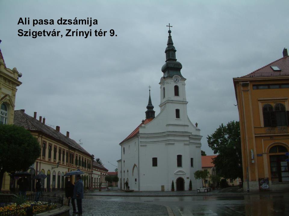 Ali pasa dzsámija Szigetvár, Zrínyi tér 9.